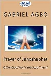 "Cover Prayer Of Jehoshaphat: ""O Our God, Won'T You Stop Them?"""