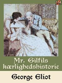 Cover Mr. Gilfils kærlighedshistorie