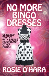 Cover No More Bingo Dresses Using NLP to cope with breast cancer and other people