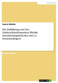 Cover Die Einführung von Fast Fashion-Handelsmarken. Welche Entscheidungskriterien sind zu berücksichtigen?