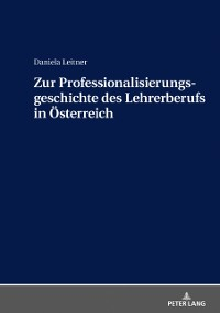 Cover Zur Professionalisierungsgeschichte des Lehrerberufs in Oesterreich