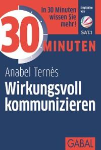 Cover 30 Minuten Wirkungsvoll kommunizieren
