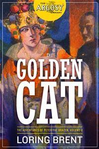 Cover The Golden Cat: The Adventures of Peter the Brazen, Volume 3