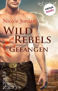 Cover Wild Rebels - Gefangen: Die Rocky-Mountain-Reihe Band 1