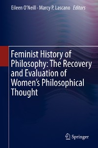 Cover Feminist History of Philosophy: The Recovery and Evaluation of Women's Philosophical Thought