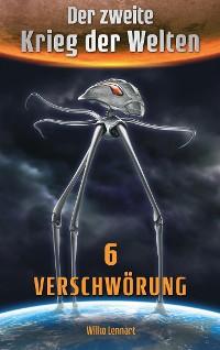 Cover Der zweite Krieg der Welten, Band 6: Verschwörung