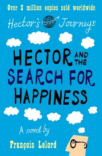 Cover Hector and the Search for Happiness