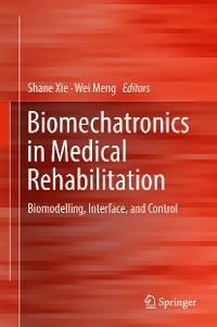 Cover Biomechatronics in Medical Rehabilitation