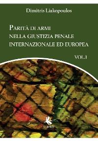 Cover Parità di armi nella giustizia penale internazionale ed europea. Volume 1