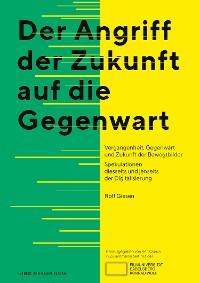 Cover Der Angriff der Zukunft auf die Gegenwart