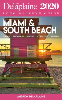 Cover MIAMI & SOUTH BEACH - The Delaplaine 2020 Long Weekend Guide
