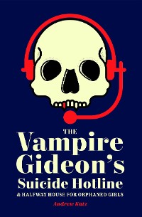 Cover The Vampire Gideon's Suicide Hotline and Halfway House for Orphaned Girls