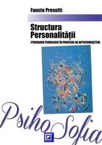 Cover Structura Personalității itinerariu psihologic în procesul de autocunoaștere