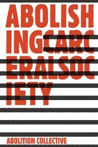 Cover Abolishing Carceral Society