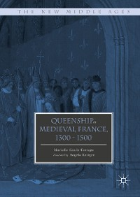 Cover Queenship in Medieval France, 1300-1500