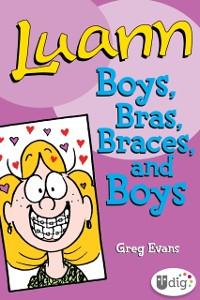 Cover Luann: Boys, Bras, Braces, and Boys