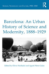 Cover Barcelona: An Urban History of Science and Modernity, 1888-1929