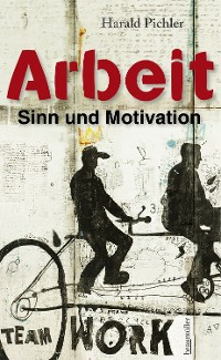 Cover Arbeit – Sinn und Motivation