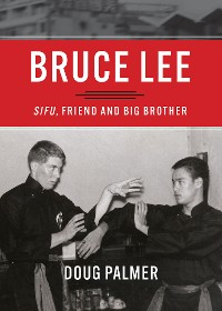 Cover Bruce Lee: Sifu, Friend and Big Brother