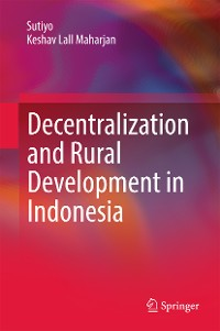 Cover Decentralization and Rural Development in Indonesia