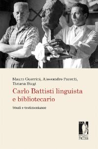 Cover Carlo Battisti linguista e bibliotecario