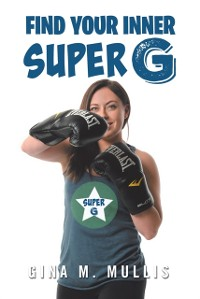 Cover Find Your Inner Super G