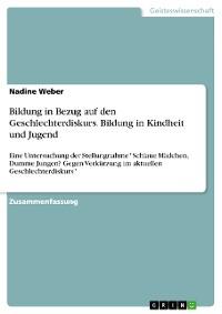 Cover Bildung in Bezug auf den Geschlechterdiskurs. Bildung in Kindheit und Jugend