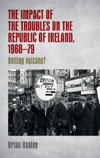 Cover The impact of the Troubles on the Republic of Ireland, 1968–79