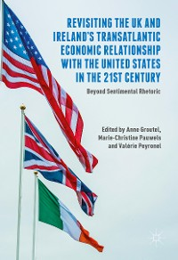 Cover Revisiting the UK and Ireland's Transatlantic Economic Relationship with the United States in the 21st Century