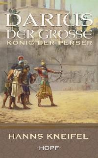 Cover Darius der Große – König der Perser
