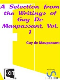 Cover A Selection from the Writings of Guy De Maupassant, Vol. I