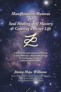 Cover Manifestation Mantras for Soul Healing, Self Mastery & Creating a Better Life