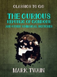 Cover Curious Republic of Gondour and Other Whimsical Sketches
