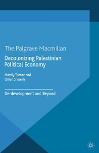 Cover Decolonizing Palestinian Political Economy