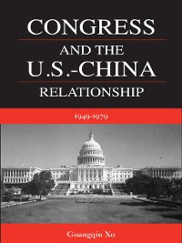 Cover Congress and the U.S. -China Relationship 1949-1979