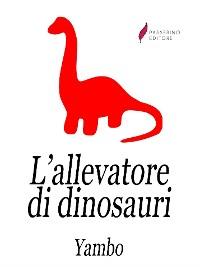 Cover L'allevatore di dinosauri