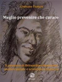 Cover Meglio prevenire che curare - Il pensiero di Bernardino Ramazzini medico sociale e scienziato visionario