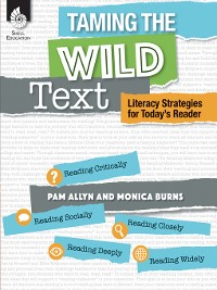 Cover Taming the Wild Text: Literacy Strategies for Today's Reader