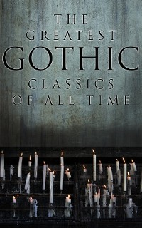 Cover The Greatest Gothic Classics of All Time