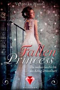 Cover Fallen Princess. Die wahre Geschichte des König Drosselbart