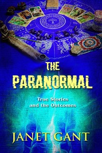 Cover The Paranormal True Stories and the Outcomes