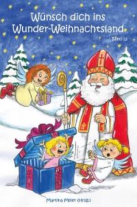 Cover Wünsch dich ins Wunder-Weihnachtsland Band 12