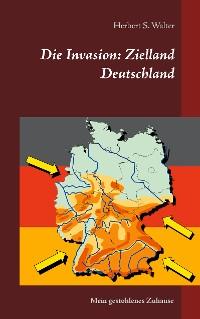Cover Die Invasion: Zielland Deutschland