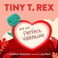 Cover Tiny T. Rex and the Perfect Valentine