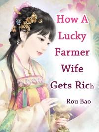 Cover How A Lucky Farmer Wife Gets Rich