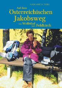 Cover Auf dem Östereichischen Jakobsweg von Wolfsthal nach Feldkirch