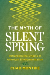 Cover The Myth of Silent Spring