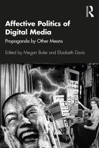 Cover Affective Politics of Digital Media
