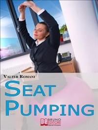 Cover Seat Pumping. Il Nuovo Metodo per Tornare in Forma Senza Andare in Palestra. (Ebook Italiano - Anteprima Gratis)