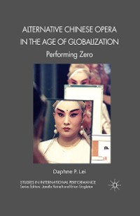 Cover Alternative Chinese Opera in the Age of Globalization